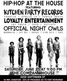 TONIGHT at @thecompanyhouse  KITCHEN PARTY RECORDS x LOYALTY ENTERTAINMENT x OFFICIAL NIGHT OWLS.  Three dope Halifax crews are coming together for the first time to bring hip-hop to the house. We'll be featuring some of the finest the city has to offer in M.C's Singers and D.J's. So come ready to move your feet and bob your head. There's also a fully stocked bar for when you get thirsty. And a quarter of proceeds go to the relief effort in Fort Mac. Have Fun Give Back. 19 $6 min. donation…