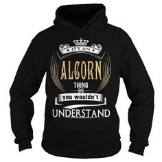 I Love  ALCORNIts an ALCORN Thing You Wouldnt Understand  T Shirt Hoodie Hoodies YearName Birthday T shirts