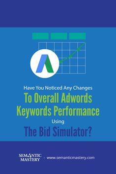 Have You Noticed Any Changes To Adwords Keywords Performance Using The Bid Simulator? As #SEO ......via http://semanticmastery.com/have-you-noticed-any-changes-to-overall-adwords-keywords-performance-using-the-bid-simulator/ . This is a question from an attendee that asked at one of our Free weekly Hump Day Hangouts here http://semanticmastery.com/humpday.