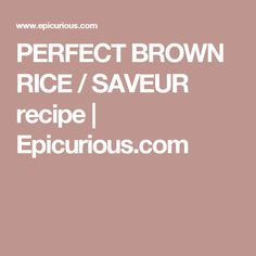 PERFECT BROWN RICE /