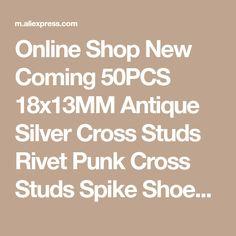 Online Shop New Coming 50PCS 18x13MM Antique Silver Cross Studs Rivet Punk Cross Studs Spike Shoes Belt Bag Accessorie Leather Craft | Aliexpress Mobile