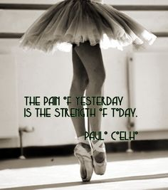 """The pain of yesterday is the strength of today"" Paulo Coelho"