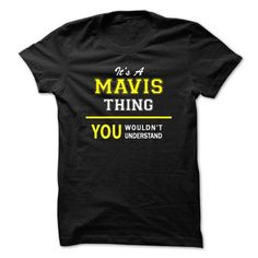 Its A MAVIS thing, you wouldnt understand !! - #photo gift #bridal gift. WANT IT => https://www.sunfrog.com/Names/Its-A-MAVIS-thing-you-wouldnt-understand-.html?68278