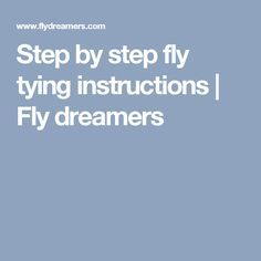 Step by step fly tying instructions   Fly dreamers