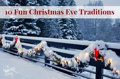 10 Great Ideas For Christmas Eve Traditions - the kids will always remember the things they did over the things they got!