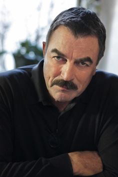Tom Selleck, with those big beautiful eyes handsome face, Delicious mustache. Luv you. Rosebud Selleck.