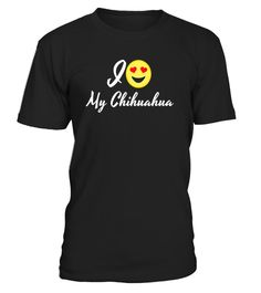 """# I Love My Chihuahua T-Shirt, Dog Mom or Dad Gift Emoji Tee .  Special Offer, not available in shops      Comes in a variety of styles and colours      Buy yours now before it is too late!      Secured payment via Visa / Mastercard / Amex / PayPal      How to place an order            Choose the model from the drop-down menu      Click on """"Buy it now""""      Choose the size and the quantity      Add your delivery address and bank details      And that's it!      Tags: Amazingly soft and cute…"""