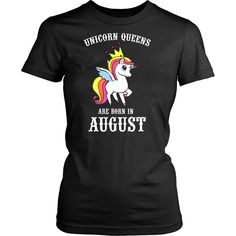 Unicorn Queens Are Born In August Women's T-shirt