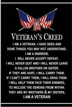 Veteran's creed - I am a veteran Military Quotes, Military Humor, Military Veterans, Vietnam Veterans, Military Life, Vietnam War, Military Service, Navy Military, Army Life