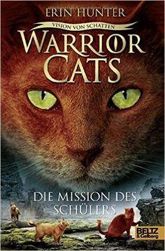 Warrior Cats - Vision von Schatten. Die Mission des Schülers: Staffel VI, Band 1: Amazon.de: Erin Hunter, Johannes Wiebel, Friederike Levin: Bücher