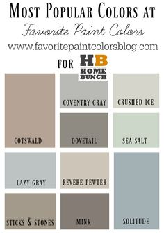 10 Most Popular Paint Colors. Favorite Paint Color. Cotswold AF-150 Benjamin Moore. Coventry Gray HC-169 Benjamin Moore. Crushed Ice SW 7647 Sherwin Williams. Dovetail SW 7018 Sherwin Williams. Sea Salt SW 6204 Sherwin Williams. Lazy Gray SW 6254 Sherwin Williams. Revere Pewter HC-172 Benjamin Moore.  Sticks and Stones SW 7503 Sherwin Williams. Mink SW 6004 Sherwin Williams. Solitude AF-545 Benjamin Moore. 10 Most Popular Paint Colors. #10MostPopularPaintColors #MostPopularPaintColors…