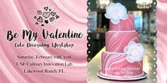 """Be My Valentine"" Cake Decorating Workshop Julie Deffense's ""Be My Valentine"" Cake Decorating Workshop, February 10th, 2018,  Culinary Innovation Lab at USF Sarasota-Manatee"