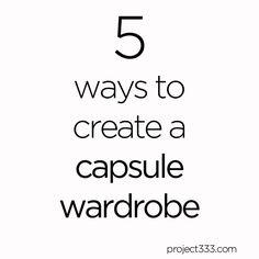 5 Ways to Create a Capsule Wardrobe