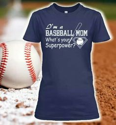 So need this! But it needs to say I'm a baseball, football, basketball, and Volleyball Mom. What is your super power!!!!!