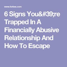 6 Signs You're Trapped In A Financially Abusive Relationship And How To Escape