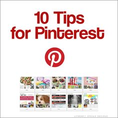 10 Pinterest Tips to help you succeed at Pinterest - for blogging and business!