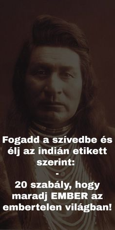 20 Indián etikett szabály: Fogadd a szívedbe és élj vele! 1 Poems, India, American, Reading, Quotes, Movie Posters, Fictional Characters, France, Quotations