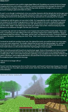 Lmao  my boyfriend told me this story, Im always scared when I play minecraft because I dont want him to come by! He is scarier than the endermen !