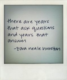 There are years that ask questions and years that answer.