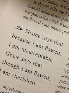 Shame says... Grace says....
