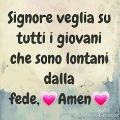 Italian Quotes, Quote Creator, Cristiano, Amen, Prayers, Chakra, Sink Tops, Pictures, Prayer