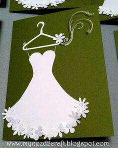 Dress Card. Love this! Should make my own cards for Brides