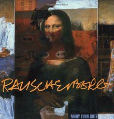 Rauschenberg: Art and Life: Mary Lynn Kotz: 9780810955882: Amazon.com: Books