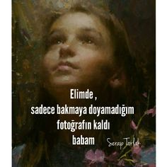 Özledim babam Love, Quotes, People, Movie Posters, Instagram, Rage, Pictures, Amor, Quotations