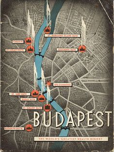 "Travel brochure for ""Budapest - The World's Greatest Health Resort,"" circa 1930. Published by the Central Committee of the Budapest Thermal Baths and Health Resorts."" Printed by Hungaria Ltd."
