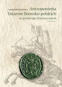 Leonarda Dacewicz - Antroponimia Tatarów litewsko-polskich w ujęciu historycznym