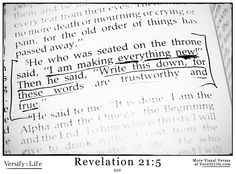 """He who was seated on the throne said, ""I am making everything new!"" Then he said, ""Write this down, for these words are trustworthy and true."" Revelation 21:5 #bible"