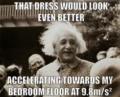 Einstein pick up line.