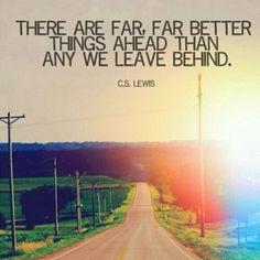 """""""Hay cosas mucho mejores por venir que cualquiera que dejemos atrás"""" C.S.Lewis #inspiracional #inspirational"""