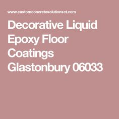 Decorative Liquid Epoxy Floor Coatings Glastonbury 06033