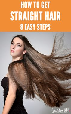 How to Get Straight Hair - 8 Easy Steps