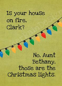 - Aunt Bethany and Clark Griswold in National Lampoon's Christmas Vacation Christmas Vacation Quotes, Best Christmas Movies, Christmas Time Is Here, All Things Christmas, Xmas Quotes, Funny Christmas Movie Quotes, Christmas Lights Quotes, Nightmare Before Christmas Quotes, Xmas Movies
