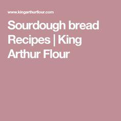 Sourdough bread Recipes | King Arthur Flour