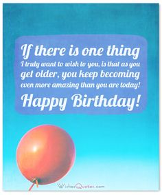 Amazing Birthday Wishes for Teenagers      Birthday Wishes for a Friend who is Traveling      Happy Birthday Greeting Cards      Birthday Wishes for Someone Special    Advertisement