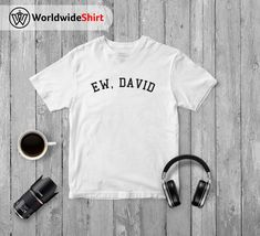 Why Z Ew David Shirt Schitts Creek Shirt TV Show T Shirt Dont Shirt