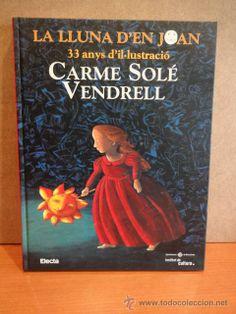 CARME SOLÉ VENDRELL. 33 ANYS D'IL·LUSTRACIÓ. ED. ELECTA - 2001. LIBRO NUEVO.