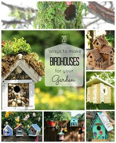 20 Ways To Make birdhouses for Your Garden    We posted 20 birdhouses in our garden.. they all have inhabitants!