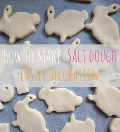 Making Easter decorations out of salt dough (really easy Easter craft for children)