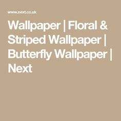 Wallpaper | Floral & Striped Wallpaper | Butterfly Wallpaper | Next