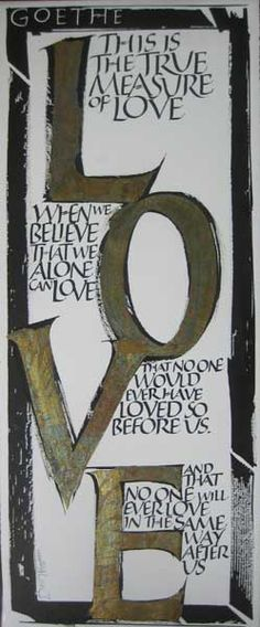 Goethe Love quote Calligraphy original art by Dave Wood View more original artworks in our gallery - http://davewood.com.au/gallery