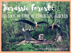 """Jurassic Forest near Edmonton, Alberta is a great family attraction! Find out more at """"Down the Wrabbit Hole - The Travel Bucket List"""". Click the image for the video."""