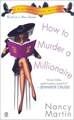 """Read """"How to Murder a Millionaire A Blackbird Sisters Mystery"""" by Nancy Martin available from Rakuten Kobo. Nora Blackbird, society columnist and down-and-almost-out former debutante, reclaims her place within Philadelphia's eli. Mystery Novels, Mystery Series, Mystery Thriller, Greatest Mysteries, Cozy Mysteries, Murder Mysteries, Books To Buy, Books To Read, Books"""