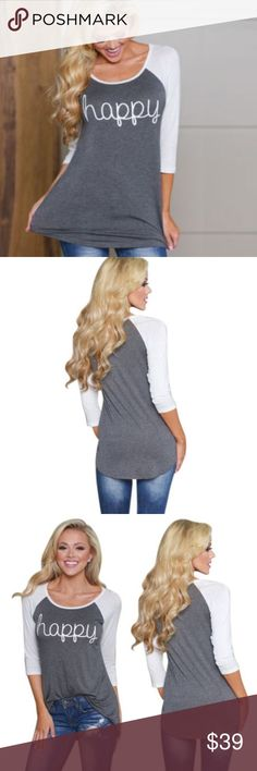"Coming soon! Coming soon! Super cute and casual print 3/4 sleeve shirt. ""Happy"" is printed on the front of this super cute gray sleeved white shirt.  Two sizes. Medium and small. Size recommendations:  S        35.4""  bust M       37.0""  bust Tops Tees - Long Sleeve"