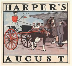 Edward Penfield (American, 1866–1925). HARPER'S / AUGUST, 1899. The Metropolitan Museum of Art, New York. Leonard A. Lauder Collection of American Posters, Gift of Leonard A. Lauder, 1984 (1984.1202.118) #horses