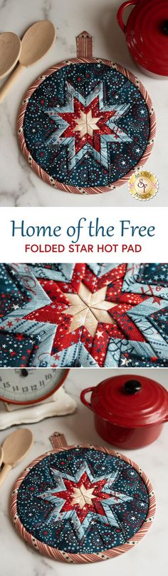 Folded Star Hot Pad Kit - Home Of The Free - Diy and crafts interests Dinner Table Design, Quilt Kits, Quilt Blocks, Quilting Projects, Sewing Projects, Quilted Potholders, Shabby Fabrics, Mug Rugs, Hot Pads