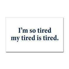 This is how I feel right now. I just really need to sleep. I can barely keep my eyes open right now.